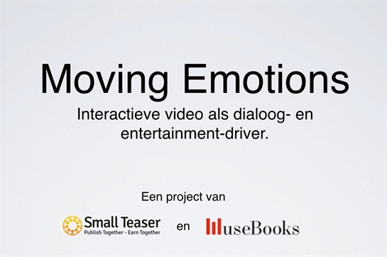 Moving Emotions - interactieve video als dialoog en entertainment driver