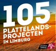 105 plattelandsprojecten in Limburg